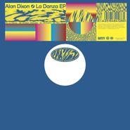 "Alan Dixon, La Danza EP (12"")"
