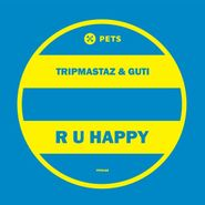 "Tripmastaz, R U Happy (12"")"