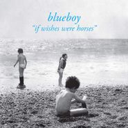 Blueboy, If Wishes Were Horses (LP)