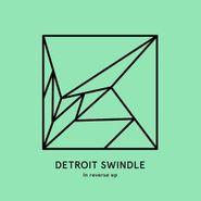 """Detroit Swindle, In Reverse (12"""")"""