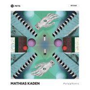 "Mathias Kaden, Polyphonic (12"")"