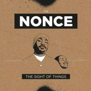 The Nonce, The Sight Of Things [Expanded Edition] (LP)