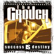The Grouch, Success Is Destiny (LP)