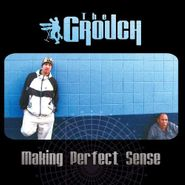 The Grouch, Making Perfect Sense (LP)
