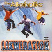 Tha Alkaholiks, Likwidation (LP)