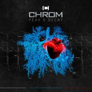 Chrom, Peak & Decay (CD)