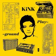 KiNK, Playground (CD)