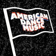 "Various Artists, American Dance Music Vol. 1 (12"")"
