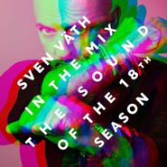 Sven Väth, In The Mix: The Sound Of The 18th Season (CD)