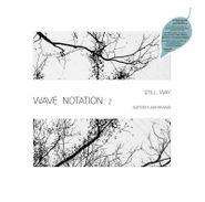 Satoshi Ashikawa, Still Way (Wave Notation 2) (LP)