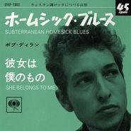 """Bob Dylan, Subterranean Homesick Blues / She Belongs To Me (7"""")"""