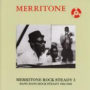 Various Artists, Merritone Rock Steady 3: Bang Bang Rock Steady 1966-1968 (CD)