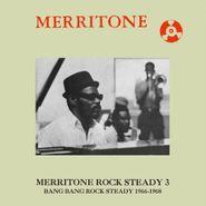 Various Artists, Merritone Rock Steady 3: Bang Bang Rock Steady 1966-1968 (LP)