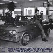 Various Artists, Rare & Unreleased Ska Recordings From Federal Records Vaults 1964-1965 (CD)
