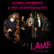 Johnny Thunders & The Heartbreakers, L.A.M.F.: The Lost '77 Mixes (CD)