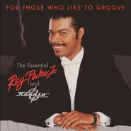Ray Parker Jr., For Those Who Like To Groove: The Essential Ray Parker Jr. & Raydio [Import] (CD)