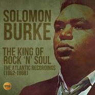Solomon Burke, The King Of Rock 'N' Soul: The Atlantic Recordings (1962-1968) (CD)
