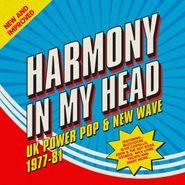 Various Artists, Harmony In My Head: UK Power Pop & New Wave 1977-81 [Box Set] (CD)