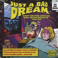 Various Artists, Just A Bad Dream: 60 British Garage & Trash Nuggets 1981-89 (CD)