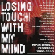 Various Artists, Losing Touch With My Mind: Psychedelia In Britain 1986-1990 (CD)