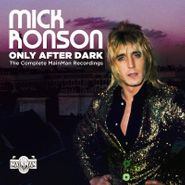 Mick Ronson, Only After Dark: The Complete MainMan Recordings (CD)