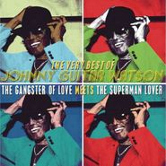Johnny Guitar Watson, The Very Best Of Johnny Guitar Watson: The Gangster Of Love Meets The Superman Lover (CD)