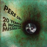 Pere Ubu, 20 Years In A Montana Missile Silo (CD)