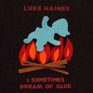 Luke Haines, I Sometimes Dream Of Glue (CD)