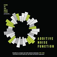 Various Artists, Additive Noise Function: Formative UK, European & North American Electronica 1978-1984 (LP)