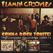 The Flamin' Groovies, Gonna Rock Tonite! The Complete Recordings 1969-1971 [Box Set] (CD)