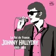 Johnny Hallyday, Le Roi De France-1966-69 (CD)