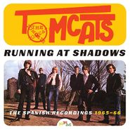 The Tomcats, Running At Shadows: The Spanish Recordings 1965-66 (CD)