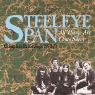 Steeleye Span, All Things Are Quite Silent: Complete Recordings 1970-71 (CD)