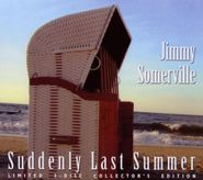 Jimmy Somerville, Suddenly Last Summer (CD)