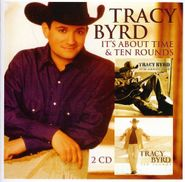 Tracy Byrd, It's About Time / Ten Rounds [Remastered UK Import] (CD)