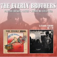 The Everly Brothers, Pass The Chicken & Listen / Stories We Could Tell (CD)