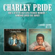 Charley Pride, She's Just An Old Love Turned Memory / Someone Loves You Honey (CD)