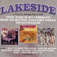 Lakeside, Your Wish Is My Command / Keep On Moving Straight Ahead / Untouchables (CD)