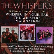 The Whispers, Whisper In Your Ear / The Whispers / Imagination (CD)