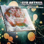 Syd Arthur, A Monstrous Psychedelic Bubble Remixes (LP)