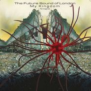 The Future Sound Of London, My Kingdom (Re-Imagined) (LP)