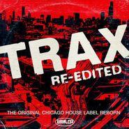 Various Artists, Trax Re-edited: The Original Chicago House Label Reborn (CD)