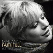 Marianne Faithfull, Rich Kid Blues [180 Gram Vinyl] (LP)