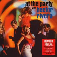 Hector Rivera, At The Party With Hector Rivera [180 Gram Vinyl] (LP)