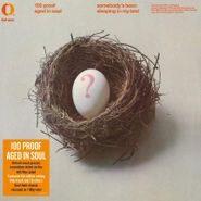 100 Proof Aged In Soul, Somebody's Been Sleeping In My Bed [180 Gram Vinyl] (LP)