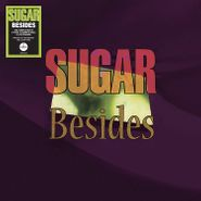 Sugar, Besides [180 Gram Clear Vinyl] (LP)