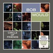 Bob Mould, Circle Of Friends [Record Store Day Clear Vinyl] (LP)