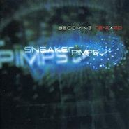 Sneaker Pimps, Becoming Remixed (CD)