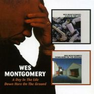 Wes Montgomery, A Day In The Life / Down Here On The Ground (CD)