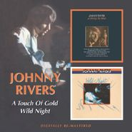 Johnny Rivers, A Touch Of Gold / Wild Night (CD)